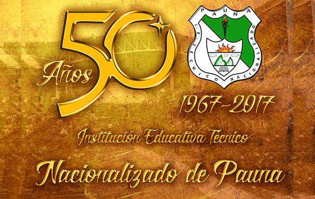 La Institución Educativa Técnico Nacionalizado de Pauna conmemora las BODAS DE ORO