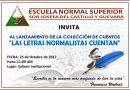 """Lanzamiento de la Colección de Cuentos """"Las Letras Normalistas Cuentan"""""""